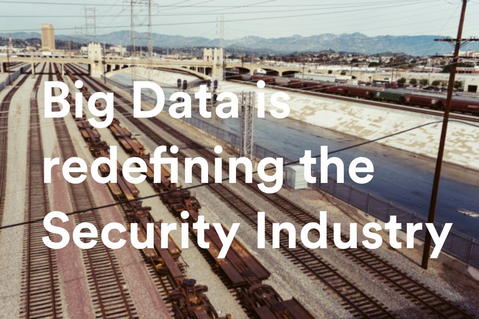 Big Data is redefining the Multi-Billion Security industry